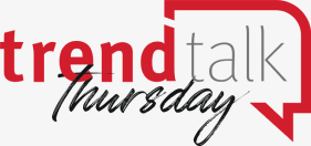 TrendTalk Thursday